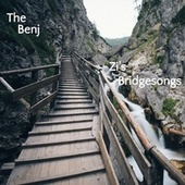 Zi's Bridgesongs de BenJ