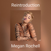 Reintroduction by Megan Rochell