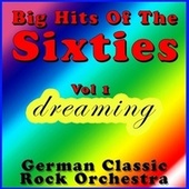 Big Hits of the Sixties Vol. 1: Dreaming by German-classic-rock-orchestra