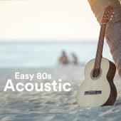 Easy 80s Acoustic de Various Artists