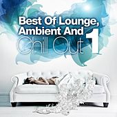 Best Of Lounge, Ambient and Chill Out, Vol.1 (The Luxus Selection of 20 Outstanding Relax Anthems) by Various Artists