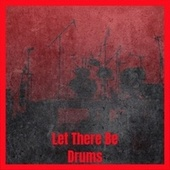 Let There Be Drums by Various Artists