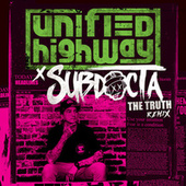 The Truth (SubDocta Remix) fra Unified Highway