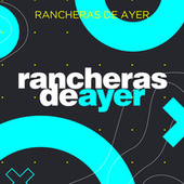 Rancheras de Ayer by Various Artists