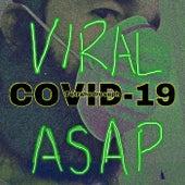 Viral COVID-19 ASAP by Tetrahedroseph