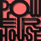 Powerhouse by Carol Jantsch