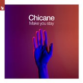 Make You Stay by Chicane