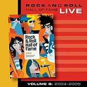 Rock and Roll Hall of Fame Volume 8: 2004-2005 by Various Artists