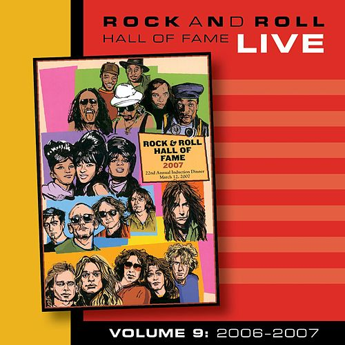 Rock and Roll Hall of Fame Volume 9: 2006-2007 by Various Artists