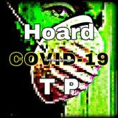 Hoard COVID-19 TP by Tetrahedroseph