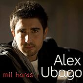 Mil horas - EP by Alex Ubago