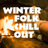 Winter Folk Chill Out von Various Artists