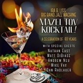 Mazel Tov Kocktail de Ira B. Liss Big Band Jazz Machine