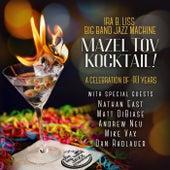 Mazel Tov Kocktail by Ira B. Liss Big Band Jazz Machine
