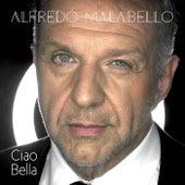 Ciao Bella di Alfredo Malabello