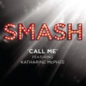 Call Me (SMASH Cast Version featuring Katharine McPhee) de SMASH Cast