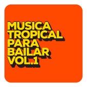 Musica Tropical Para Bailar Vol. 1 by Various Artists