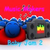 Baby Jam 2 von Music Makers