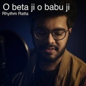 O Beta Ji O Babu Ji von Rhythm Ratta