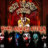 Sir Nasty Presents: When Animals Attack by Various Artists