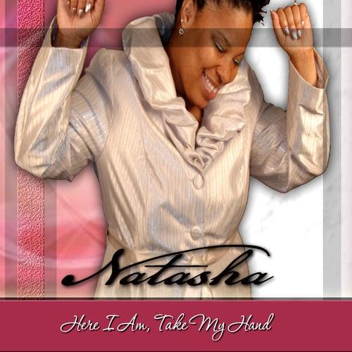 Here I Am, Take My Hand by Natasha