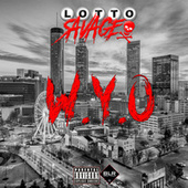 W.Y.O by Lotto Savage