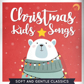 Relaxing Christmas Songs for Kids   Soft and Gentle Classics de Kinder Lieder