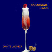 Goodnight Brazil by Dante Lachica