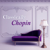 Classically Chopin by Frédéric Chopin