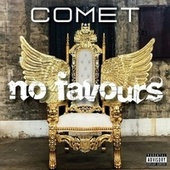 No Favours by Comet