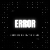Error by Chemical Disco