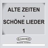 Alte Zeiten - Schöne Lieder 1 de Various Artists