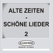 Alte Zeiten - Schöne Lieder 2 de Various Artists