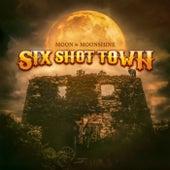 Six Shot Town de Moon