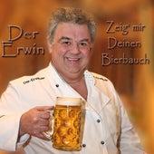 Zeig mir Deinen Bierbauch by Erwin