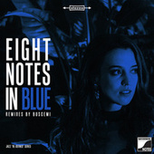 Eight Notes In Blue (Remixed By Buscemi) de Buscemi