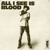 All I See is Blood by Tash Neal