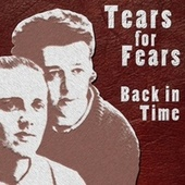 Back in Time von Tears for Fears