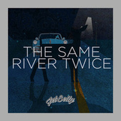 The Same River Twice von JetBelly