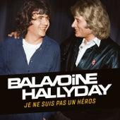 Je ne suis pas un héros by Daniel Balavoine