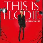 This Is Elodie (X Christmas) di Elodie