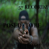POSED TO BE by Lil Timme
