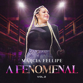 A Fenomenal (Vol. 2) de Márcia Fellipe