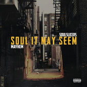 Soul It May Seem by Mayhem of EMS