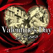Valentine's Day in Roma by Various Artists