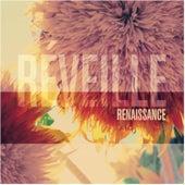 Réveille by Renaissance