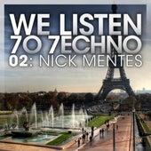 We Listen 7o 7echno 02: Nick Mentes von Various Artists