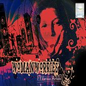 Woman Worries - EP by Various Artists