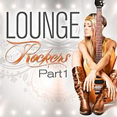 Lounge Rockers, Part 1 (Great Rock Chill Out, Sunset Bar Lounge and Hotel Island Downtempo Diamonds) by Various Artists