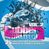 Clubbers Worldtour, Vol. 2 (25 Hot Rolling, Pounding House and Trance Pearls) by Various Artists